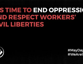 ITF Reflects On May Day, Says 'It's Time To Respect Workers' Civil Liberties, End Oppression'
